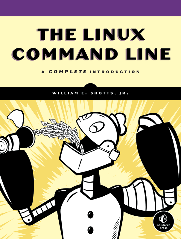 Free Ebook, Linux Command Line by William Shots. Published by No Starch Press.