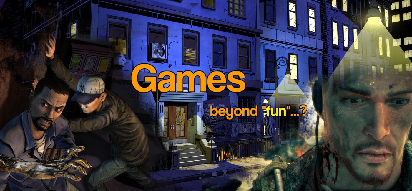 Games: Beyond Fun